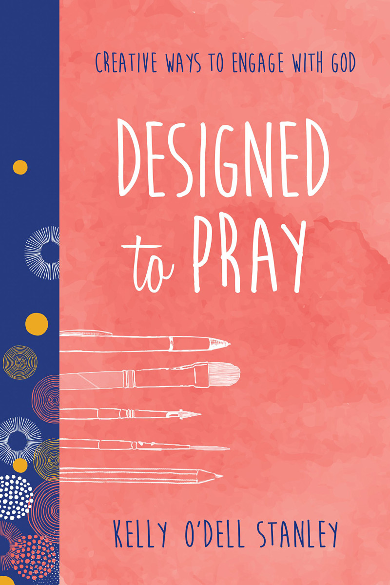 DESIGNED TO PRAY - Kelly O\'Dell Stanley Kelly O\'Dell Stanley