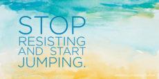 graphic-stop-resisting-start-jumping